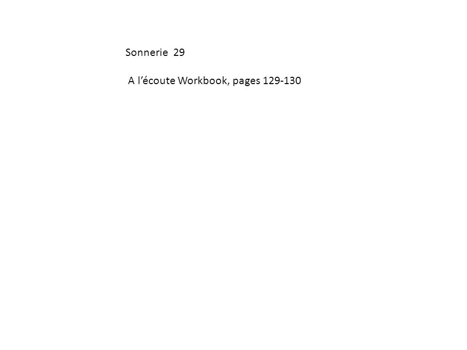 Sonnerie 29 A lécoute Workbook, pages 129-130