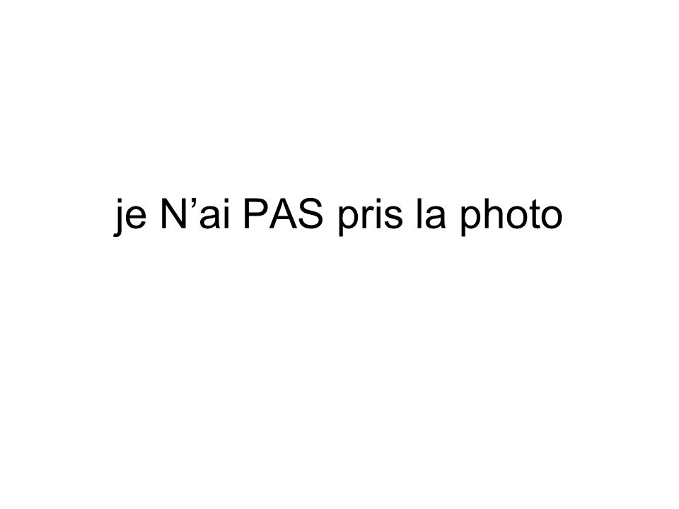 je Nai PAS pris la photo