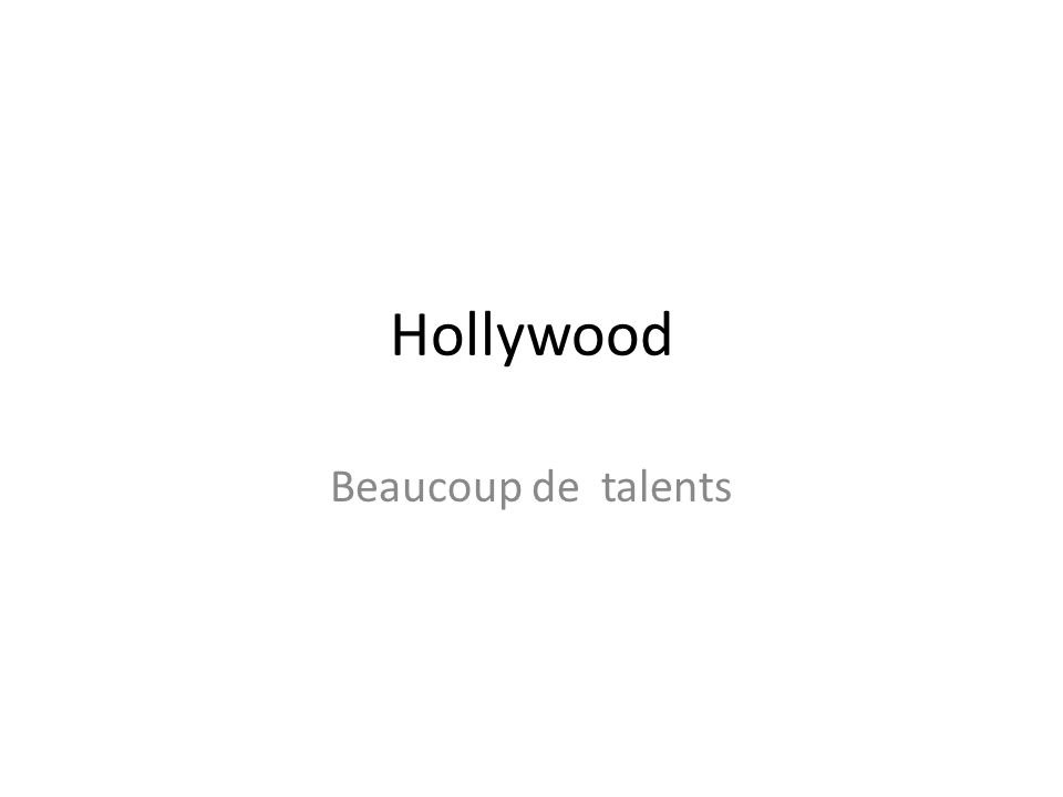 Hollywood Beaucoup de talents