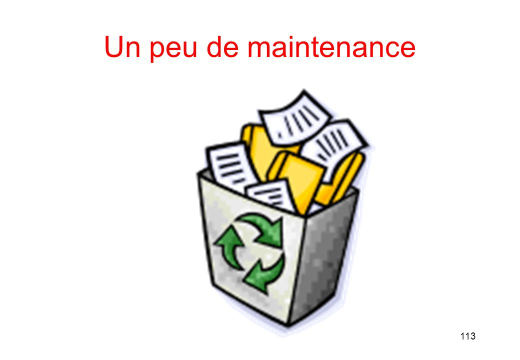 113 Un peu de maintenance