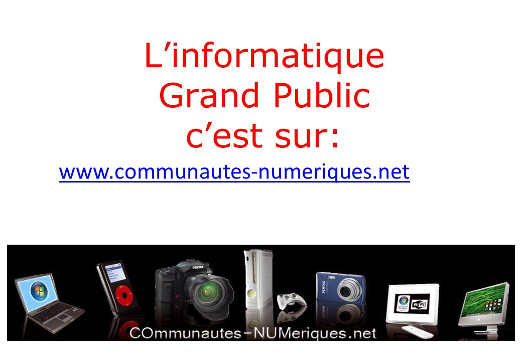 Linformatique Grand Public cest sur:   124