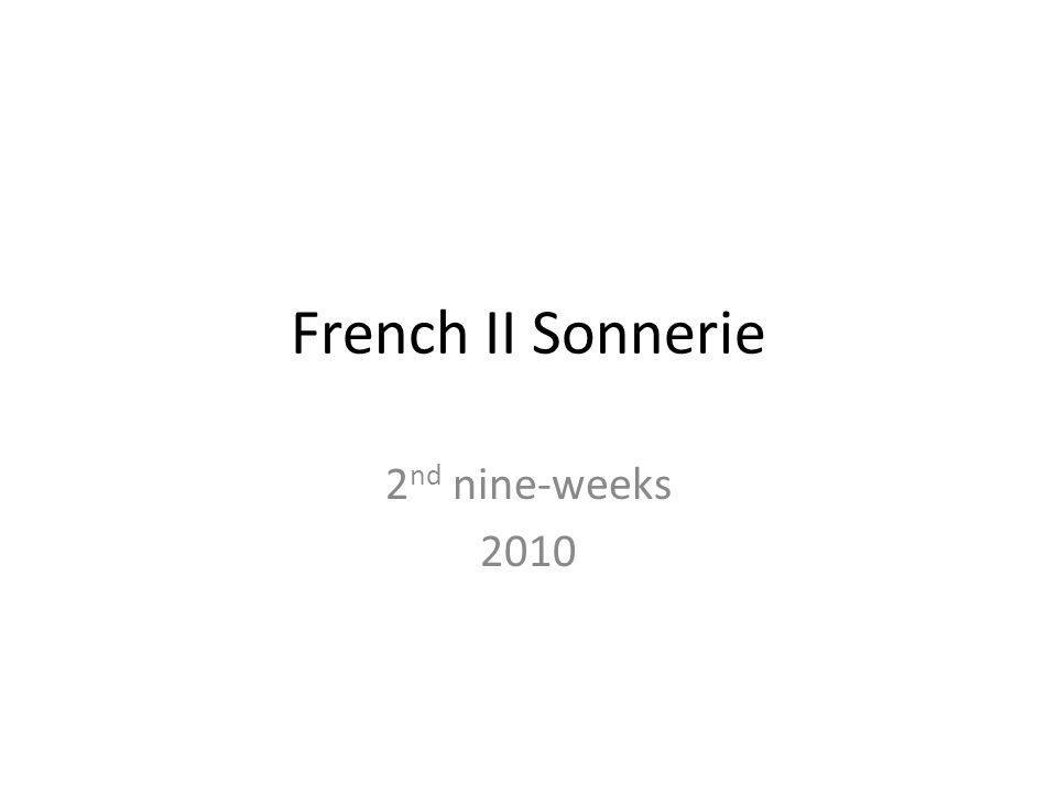 French II Sonnerie 2 nd nine-weeks 2010