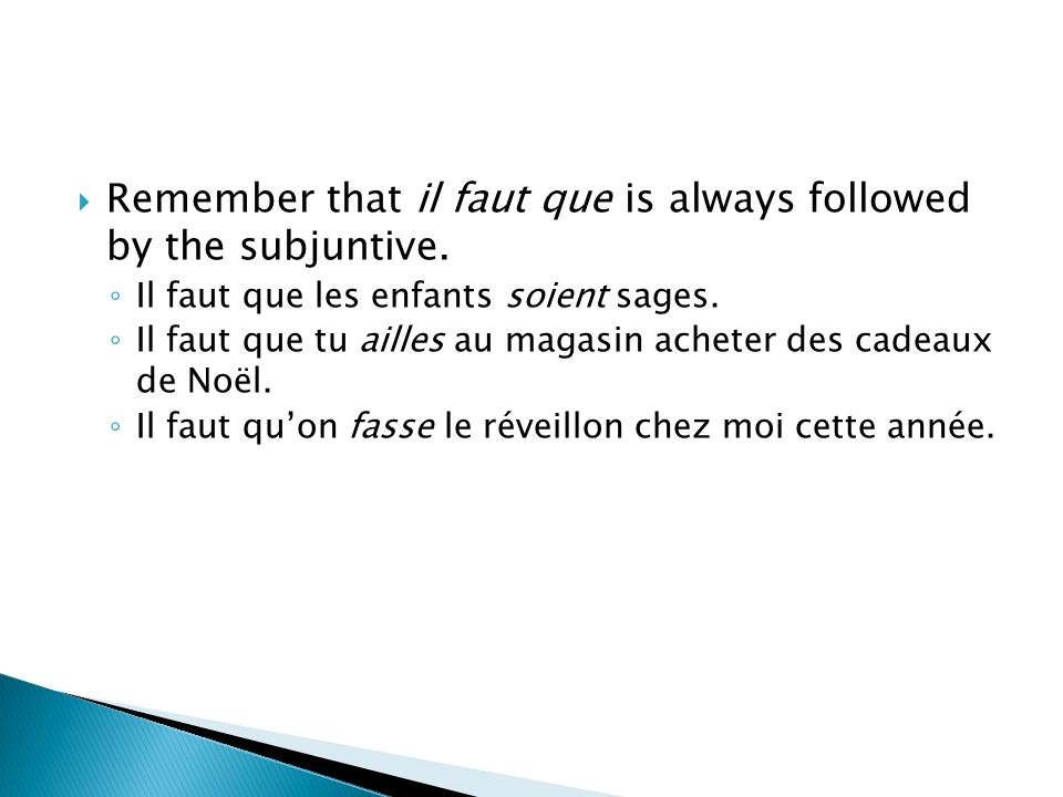 Remember that il faut que is always followed by the subjuntive.