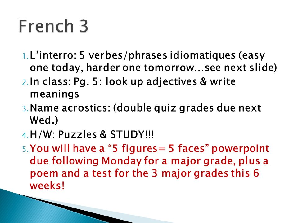 1. Linterro: 5 verbes/phrases idiomatiques (easy one today, harder one tomorrow…see next slide) 2.