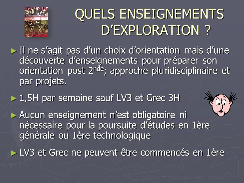 QUELS ENSEIGNEMENTS DEXPLORATION . QUELS ENSEIGNEMENTS DEXPLORATION .