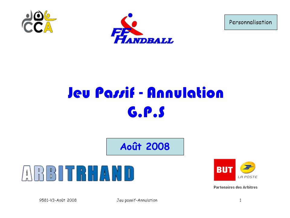 Jeu passif-Annulation9581-V3-Août Août 2008 Jeu Passif - Annulation G.P.S Personnalisation