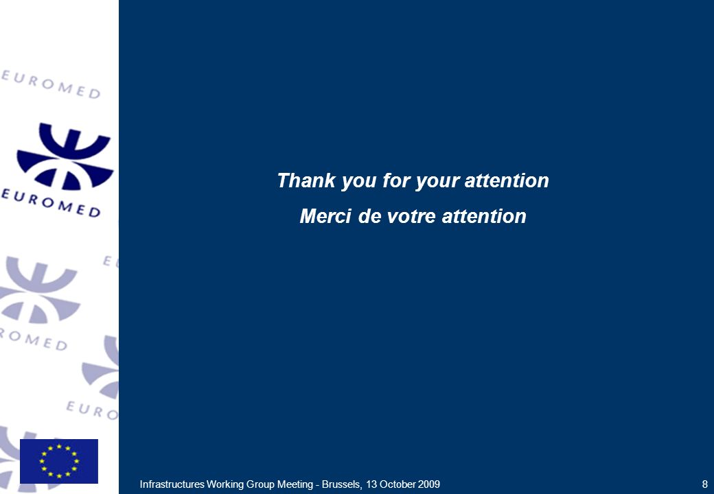 Infrastructures Working Group Meeting - Brussels, 13 October Thank you for your attention Merci de votre attention