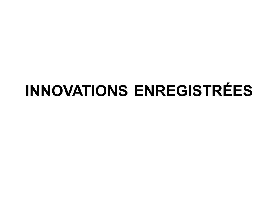 INNOVATIONS ENREGISTRÉES