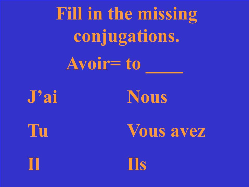 Fill in the missing conjugations. Etre = to _be___ JesuisNous sommes TuesVous êtes IlestIls sont