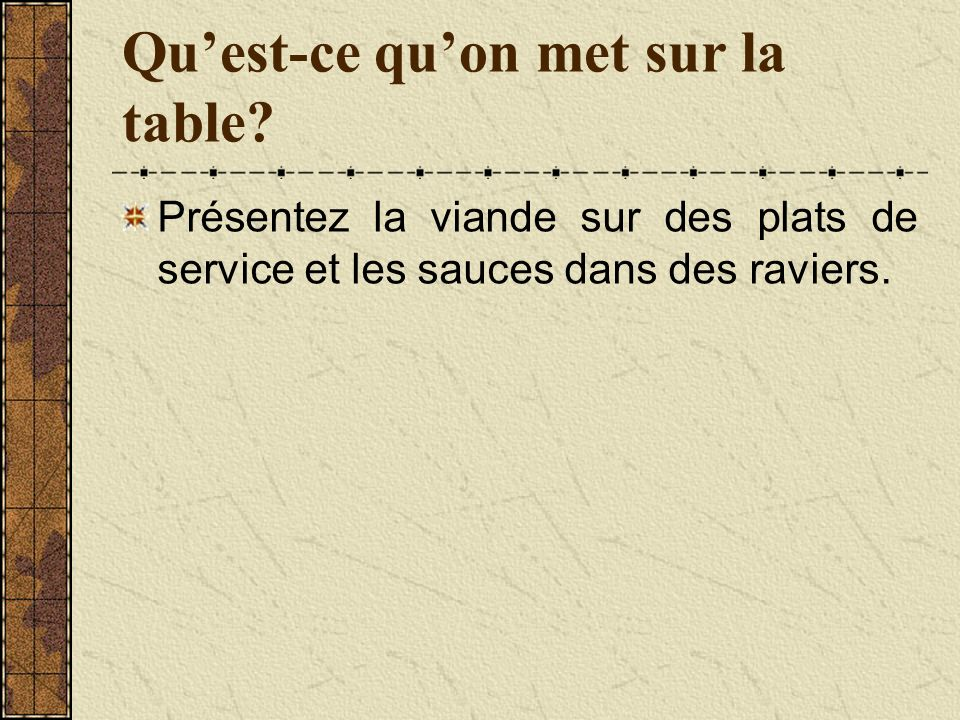 Quest-ce quon met sur la table.