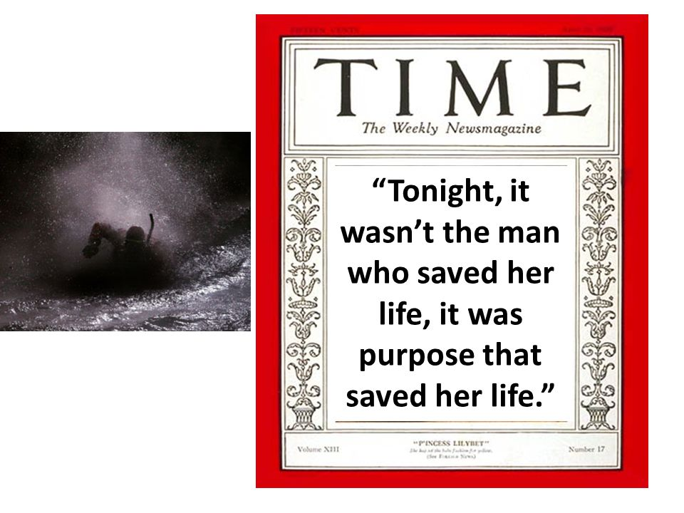 Tonight, it wasnt the man who saved her life, it was purpose that saved her life.