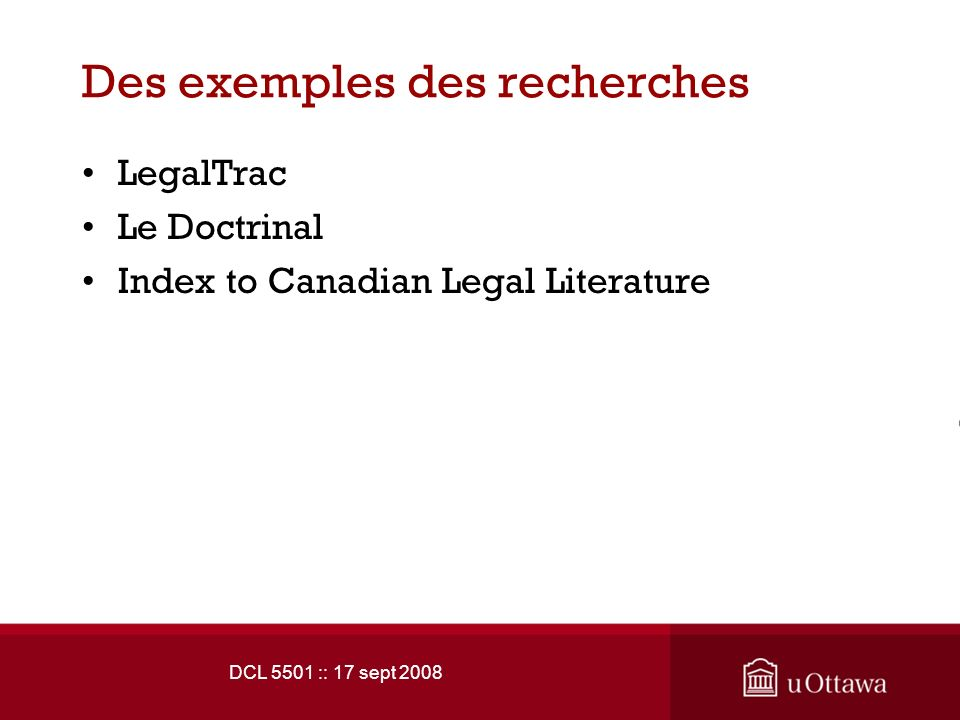 DCL 5501 :: 17 sept 2008 Des exemples des recherches LegalTrac Le Doctrinal Index to Canadian Legal Literature