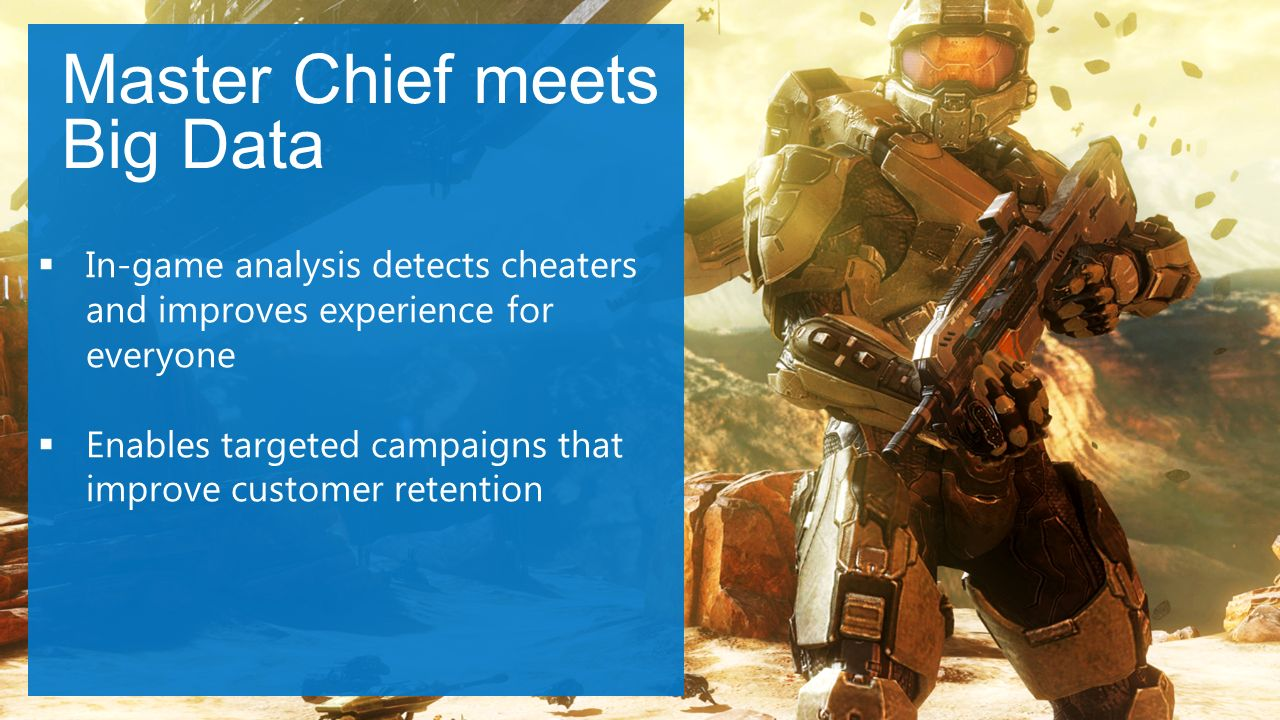 #JSS2013 Master Chief meets Big Data In-game analysis detects cheaters and improves experience for everyone Enables targeted campaigns that improve customer retention