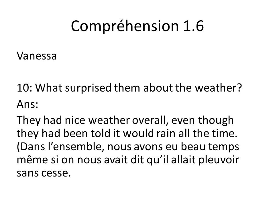 Compréhension 1.6 Vanessa 10: What surprised them about the weather.