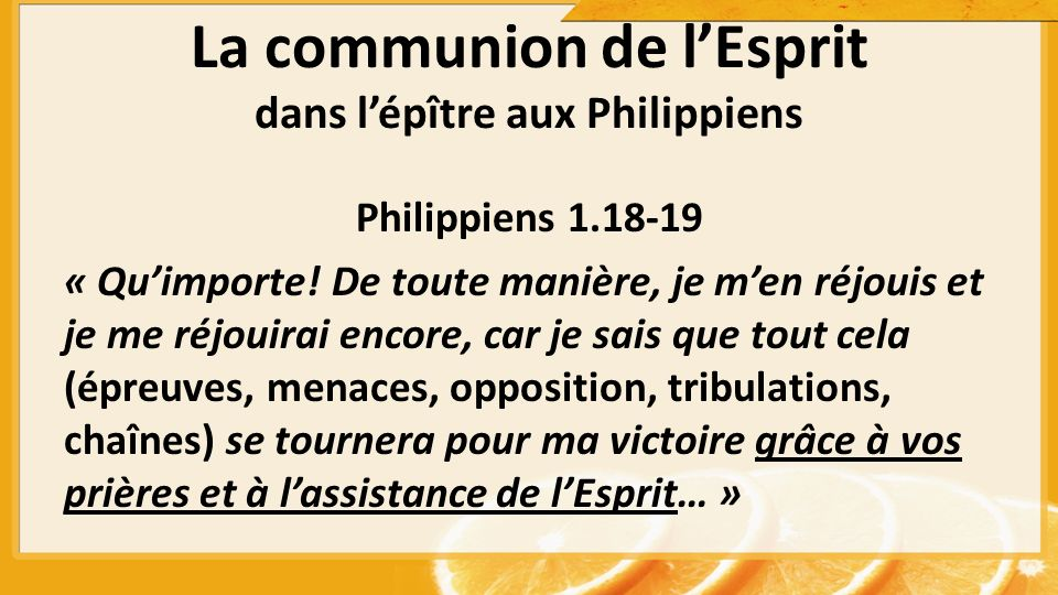 La communion de lEsprit dans lépître aux Philippiens Philippiens « Quimporte.