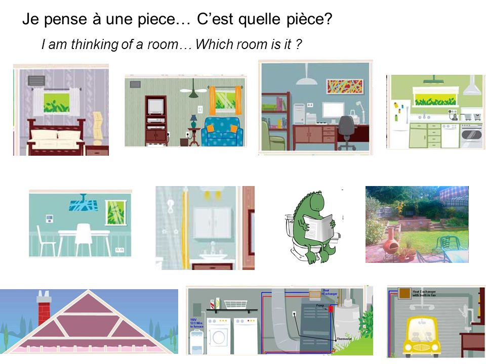 Je pense à une piece… Cest quelle pièce I am thinking of a room… Which room is it