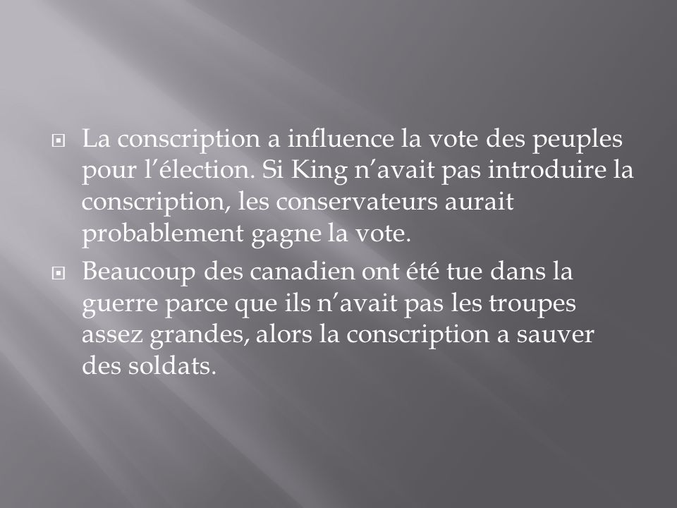 La conscription a influence la vote des peuples pour lélection.