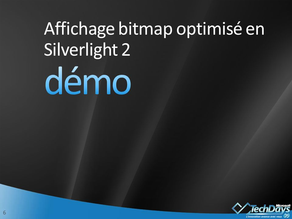 6 Affichage bitmap optimisé en Silverlight 2