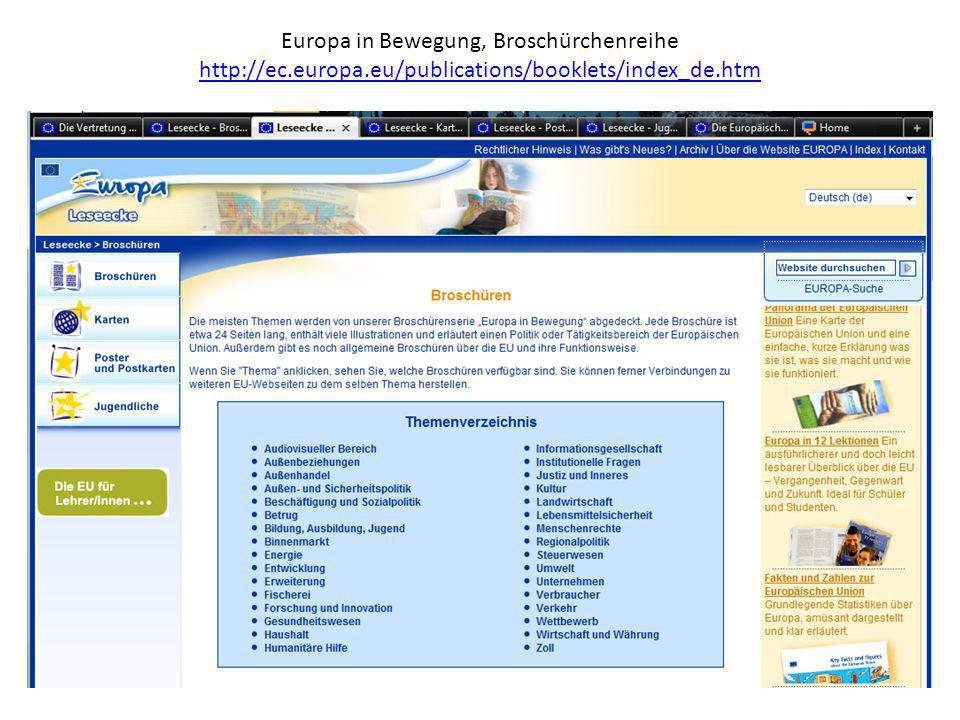 Europa in Bewegung, Broschürchenreihe http://ec.europa.eu/publications/booklets/index_de.htm http://ec.europa.eu/publications/booklets/index_de.htm