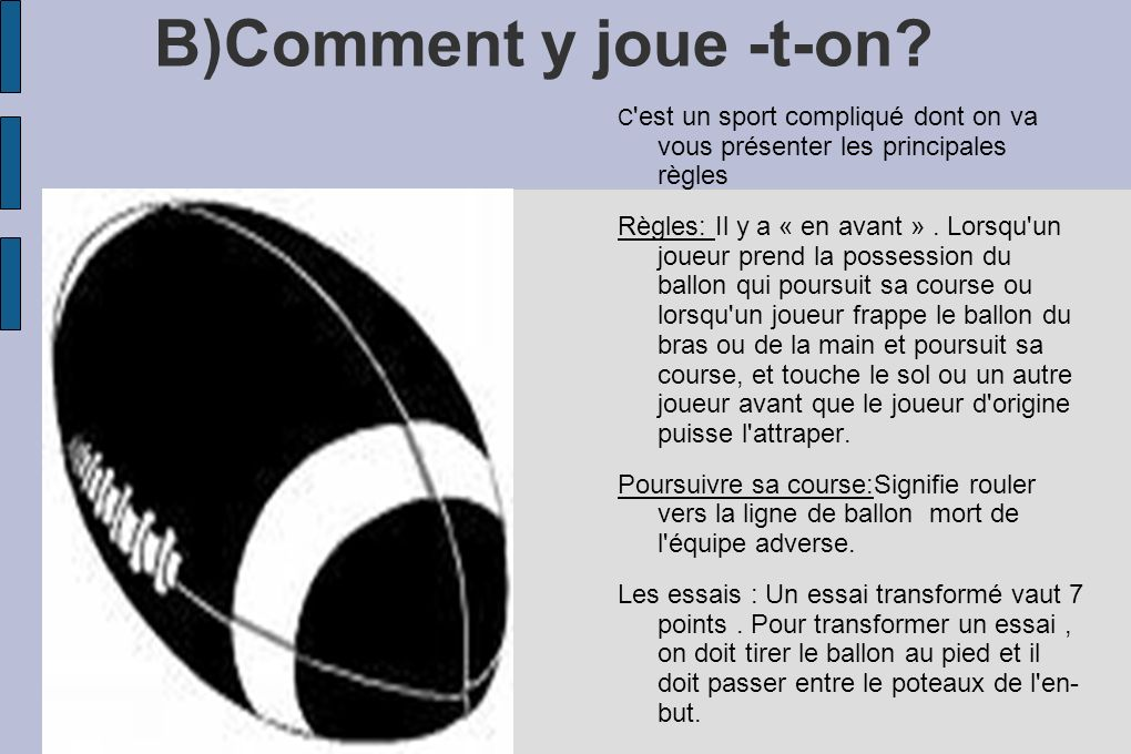 B)Comment y joue -t-on.