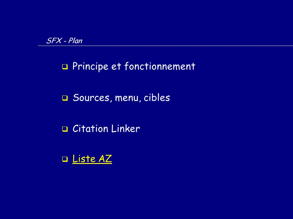 SFX - Plan  Principe et fonctionnement  Sources, menu, cibles  Citation Linker  Liste AZ