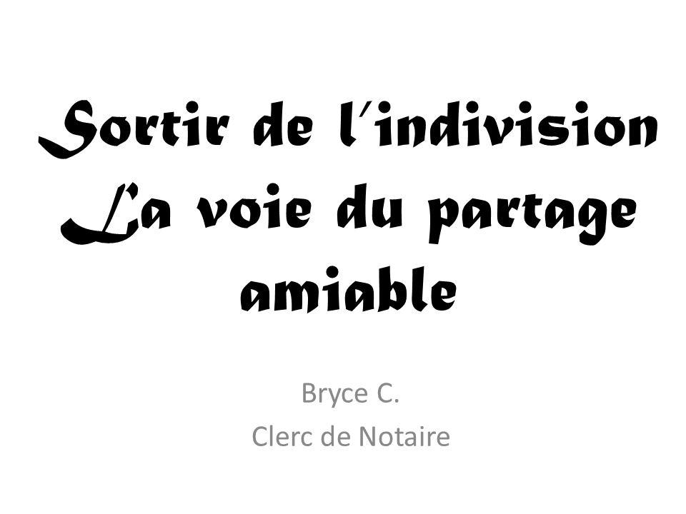 Sortir De L Indivision La Voie Du Partage Amiable Bryce C Clerc De