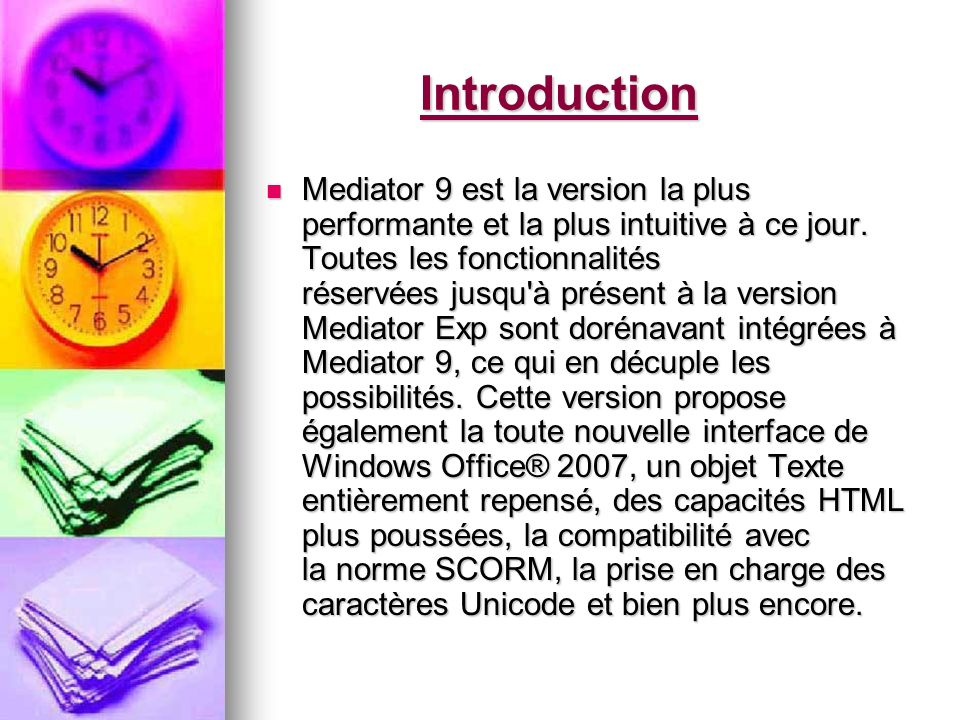 Introduction Mediator 9 est la version la plus performante et la plus intuitive à ce jour.