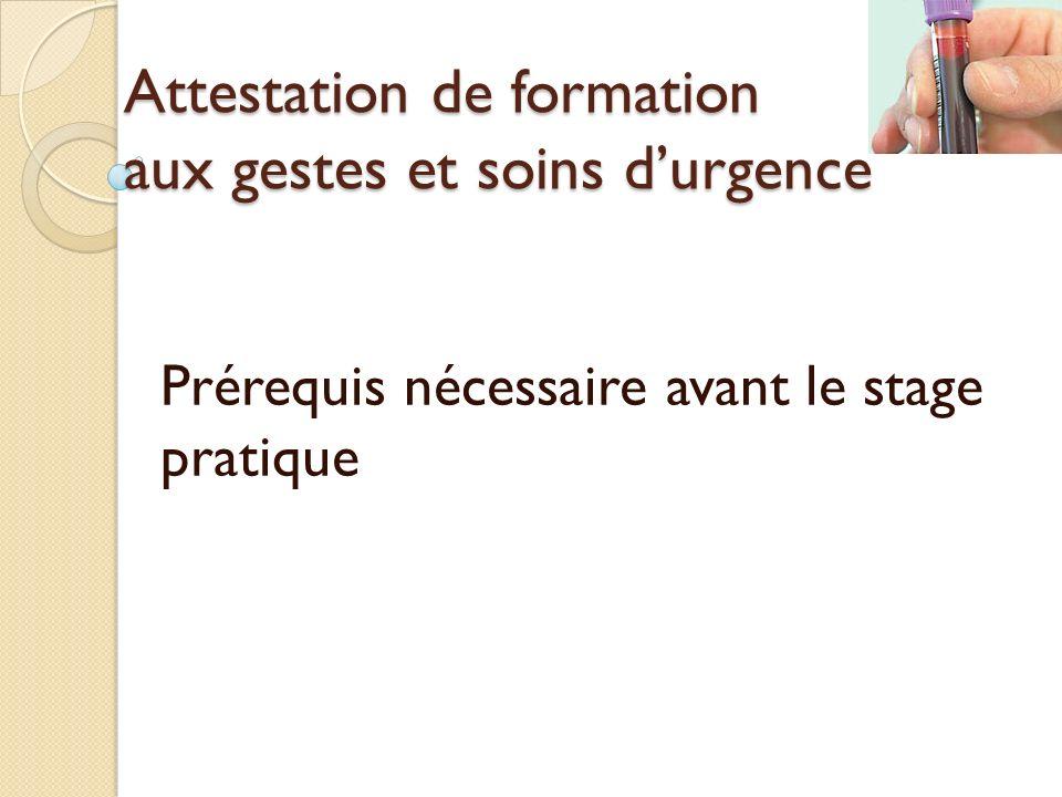 Attestation De Formation Aux Gestes Et Soins D Urgence Prerequis