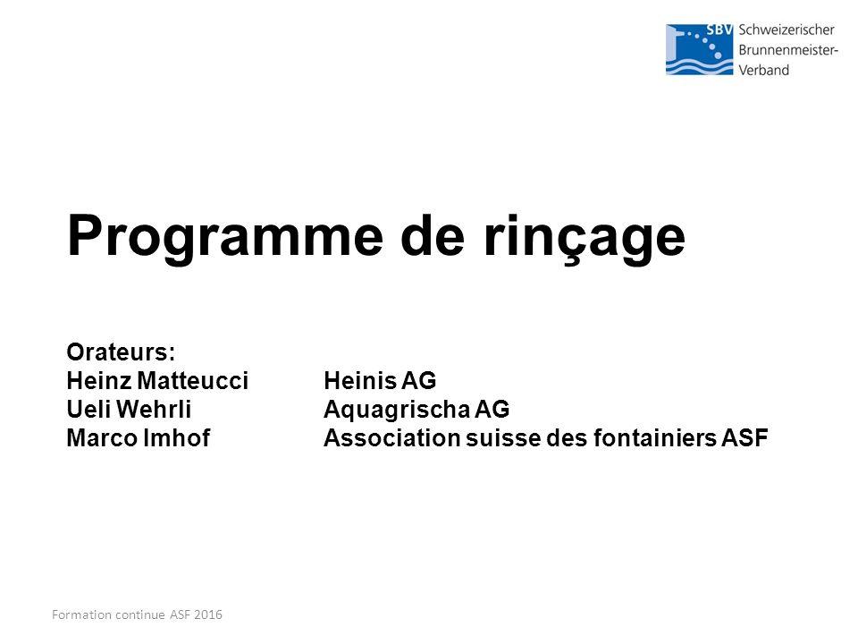 1 Programme de rinçage Orateurs  Heinz MatteucciHeinis AG Ueli  WehrliAquagrischa AG Marco ImhofAssociation suisse des fontainiers ASF  Formation continue ASF ... 203b5601fd7