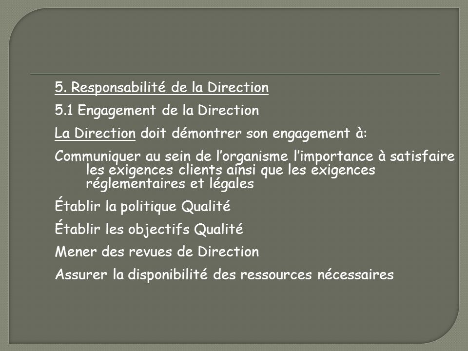  ISO 9001:2000  Interprétation  Article 5 Responsabilité de la Direction