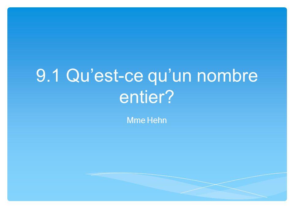 9 1 Qu Est Ce Qu Un Nombre Entier Mme Hehn Learning Goal