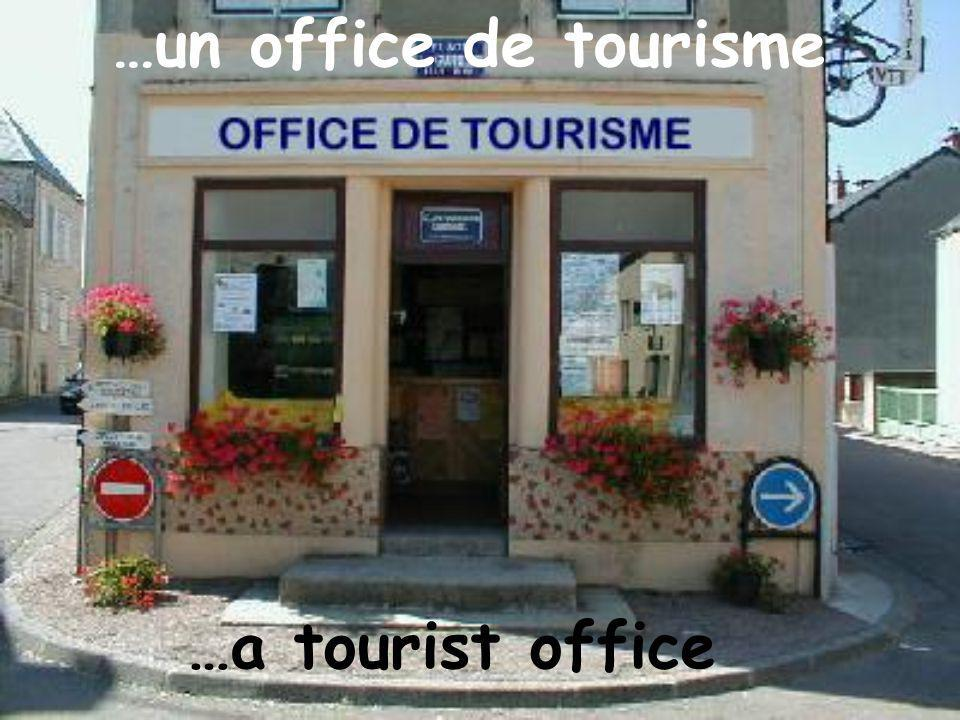 …un office de tourisme …a tourist office