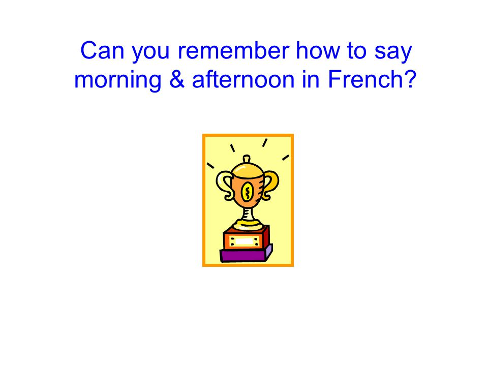 Can you remember at least 5 days in French