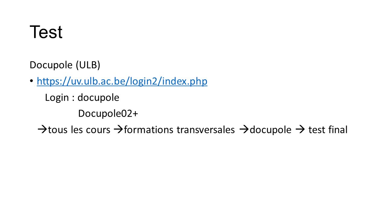 Test Docupole (ULB)   Login : docupole Docupole02+  tous les cours  formations transversales  docupole  test final