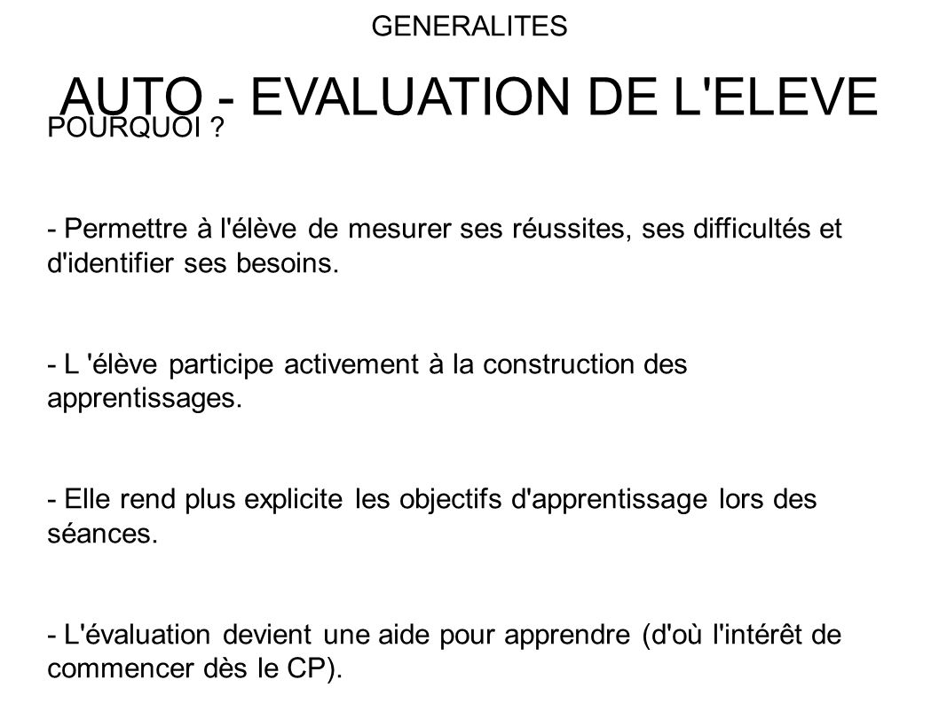 AUTO - EVALUATION DE L ELEVE GENERALITES POURQUOI .