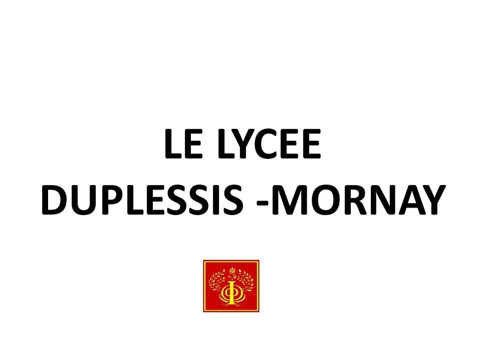 LE LYCEE DUPLESSIS -MORNAY