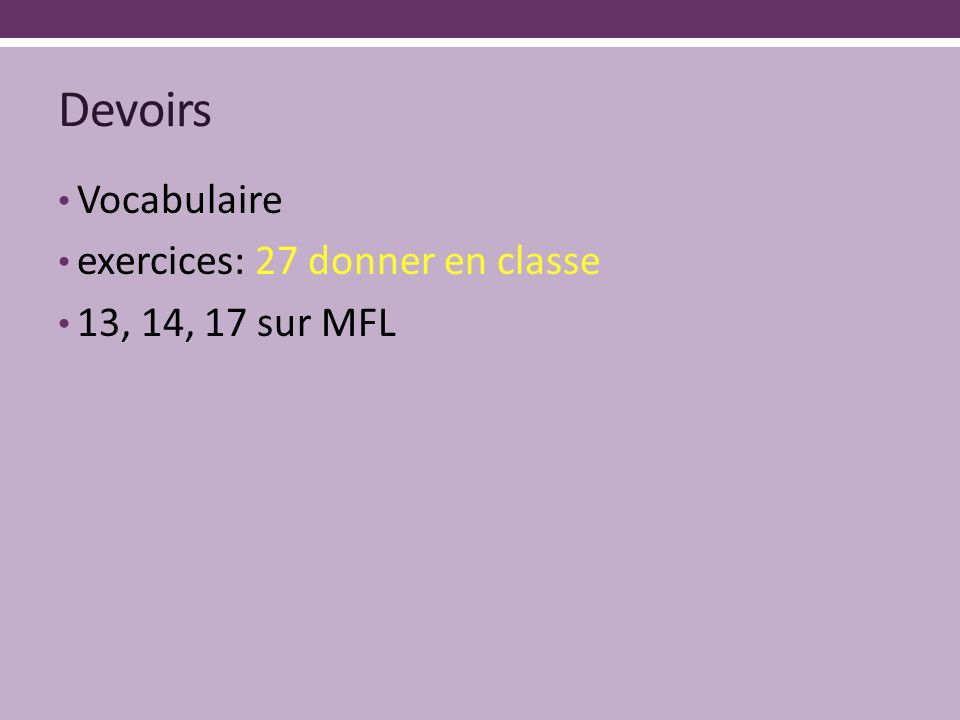 Devoirs Vocabulaire exercices: 27 donner en classe 13, 14, 17 sur MFL
