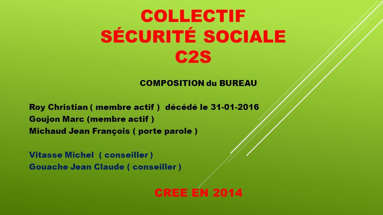 4694b538830 COLLECTIF SÉCURITÉ SOCIALE C2S COMPOSITION du BUREAU Roy Christian ...