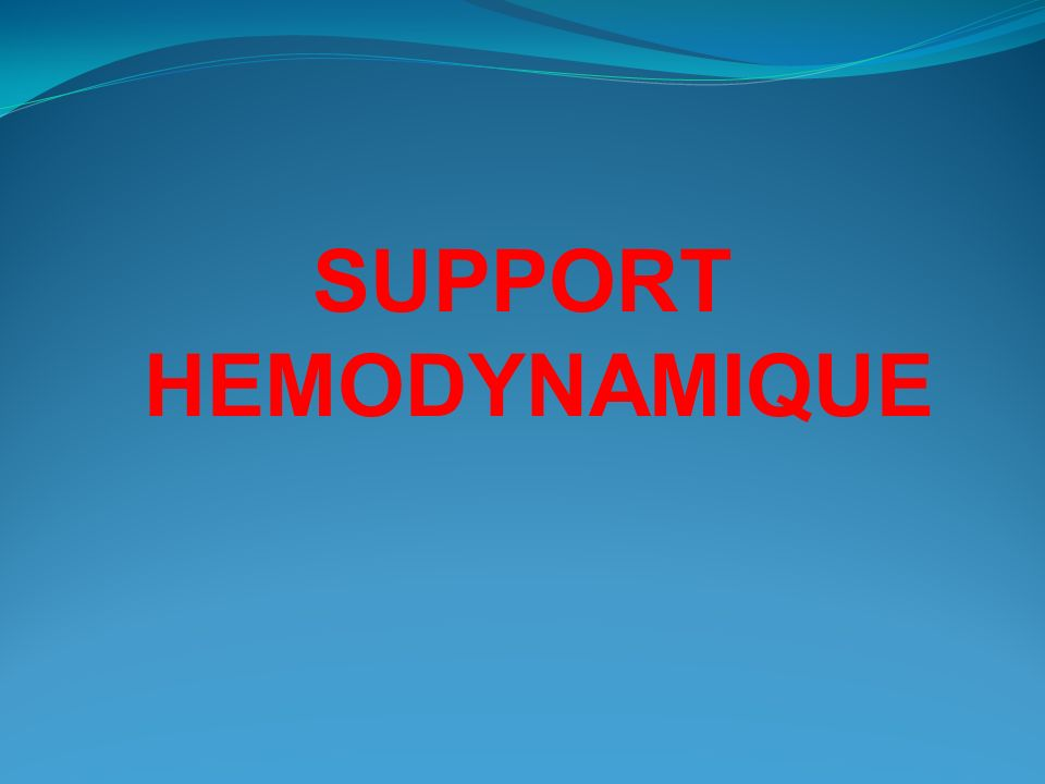 SUPPORT HEMODYNAMIQUE