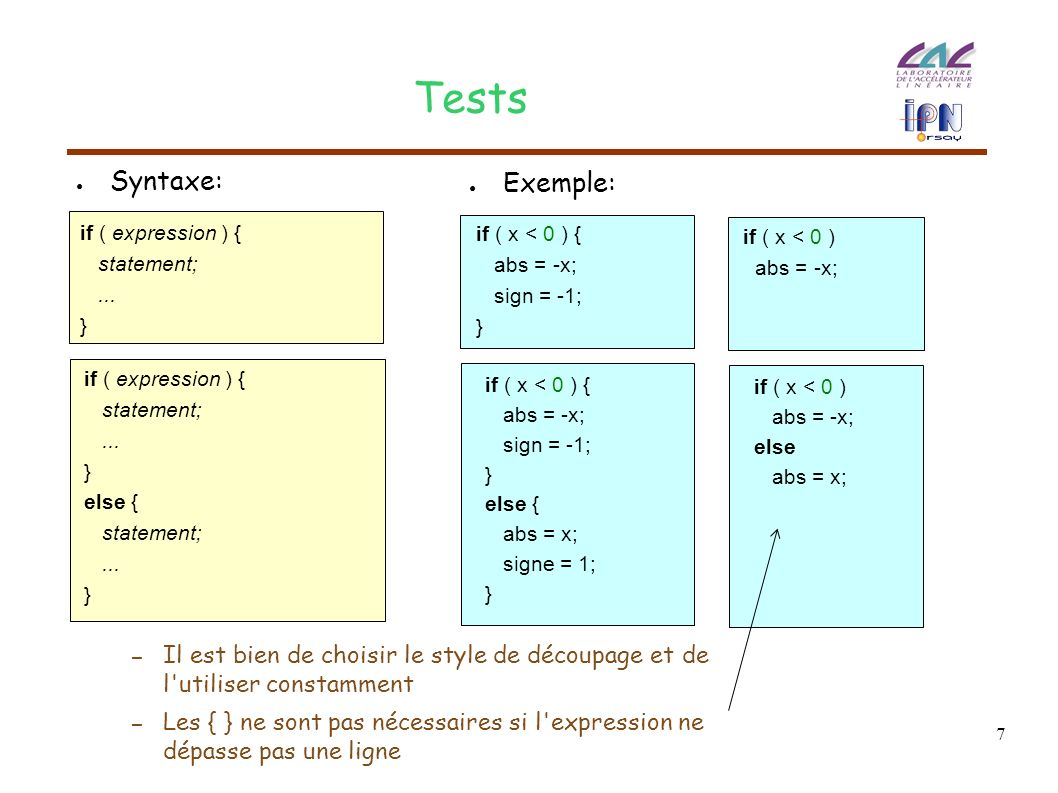 7 Tests if ( expression ) { statement;... } if ( expression ) { statement;...