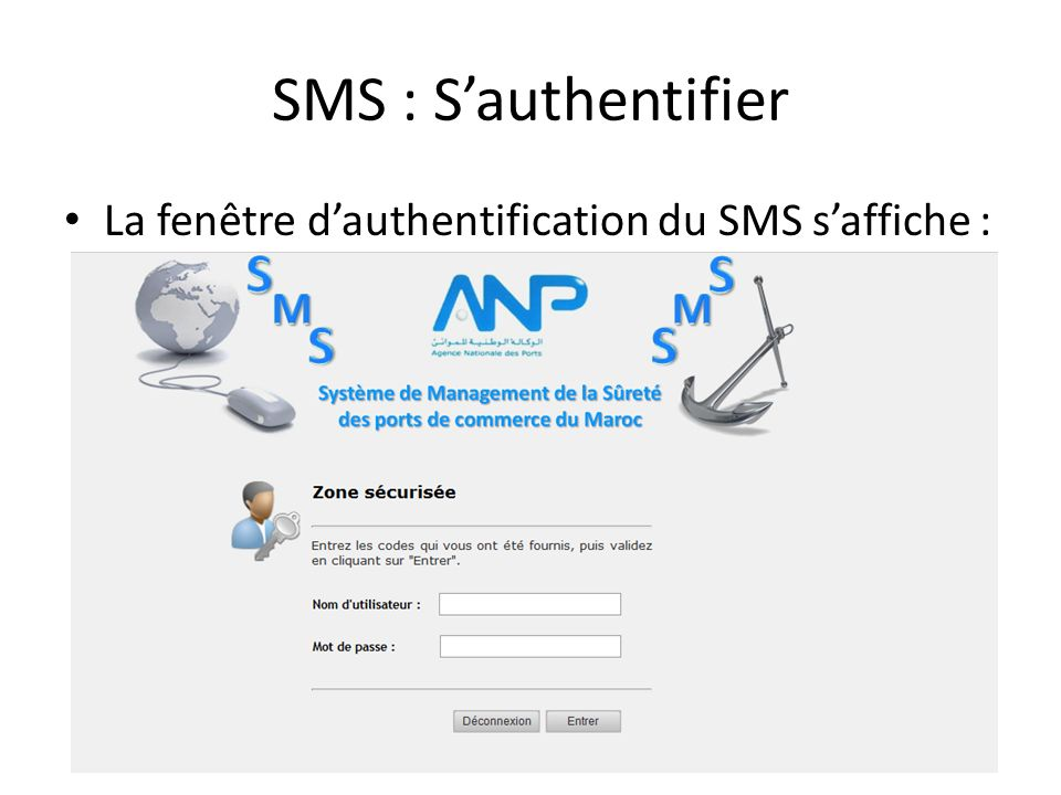 SMS : S'authentifier La fenêtre d'authentification du SMS s'affiche :