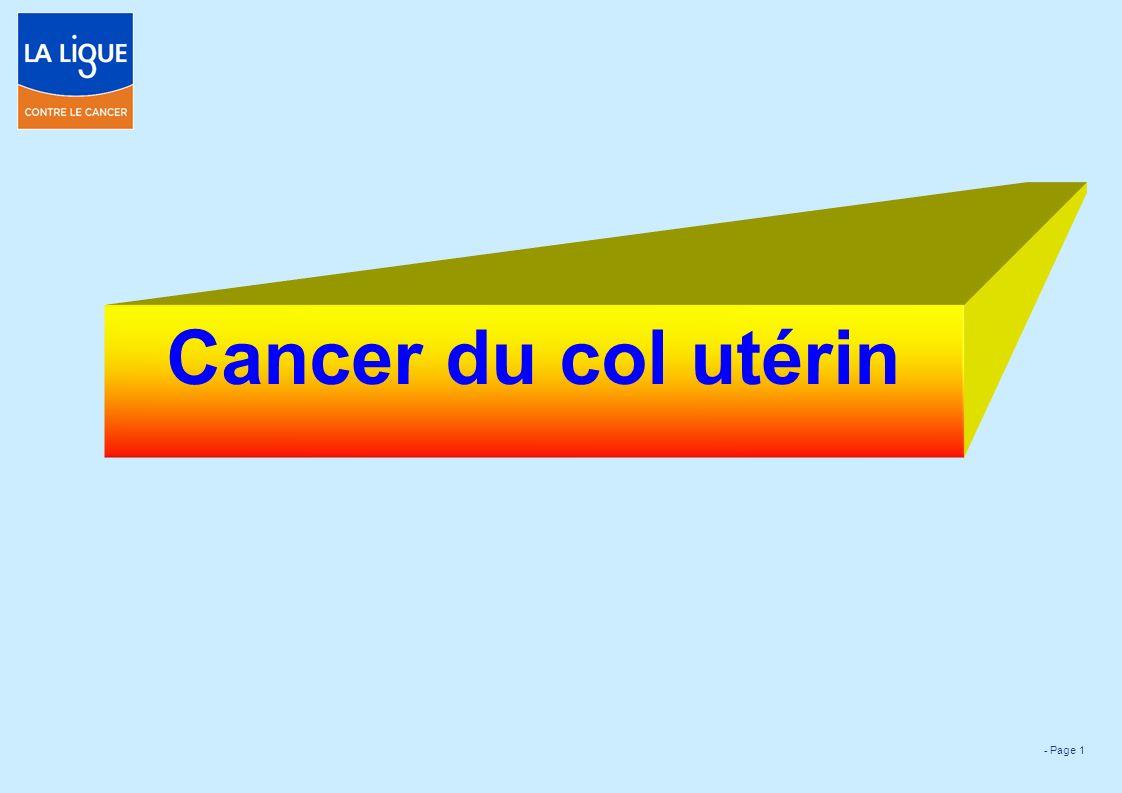 Page 1 Cancer du col utérin. - Page 2 - Page 3 Cancers de l'Utérus ...