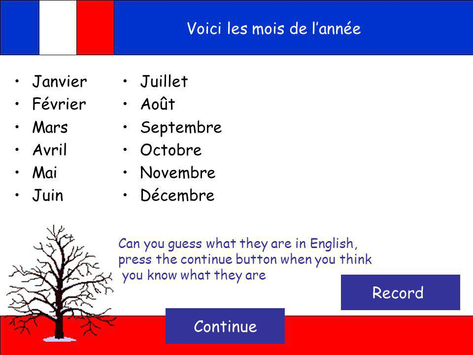 Voici les mois de lannée Ecoute Months of the year - Press on the button to hear the months of the year in French Continue