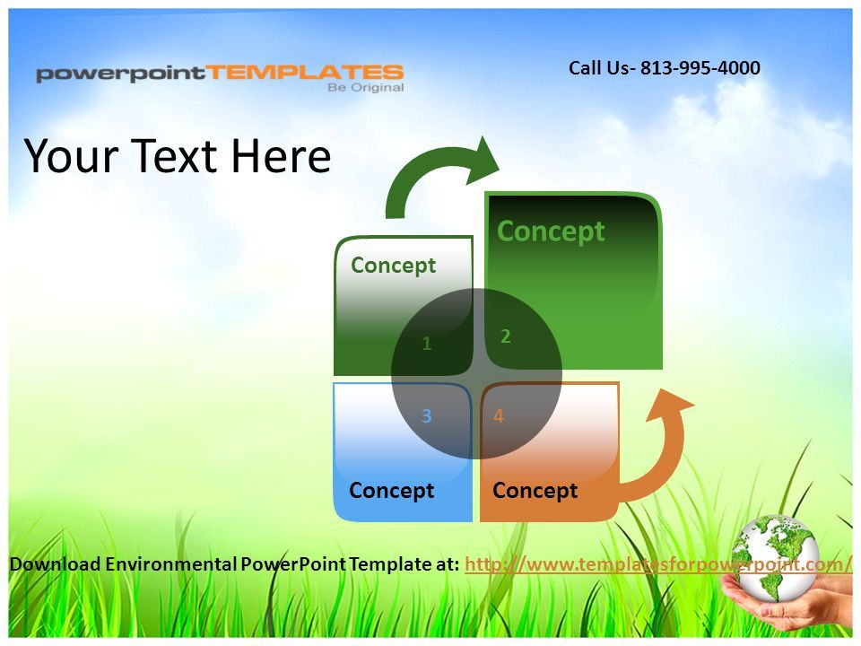 1 Concept Your Text Here Download Environmental PowerPoint Template at:   Call Us