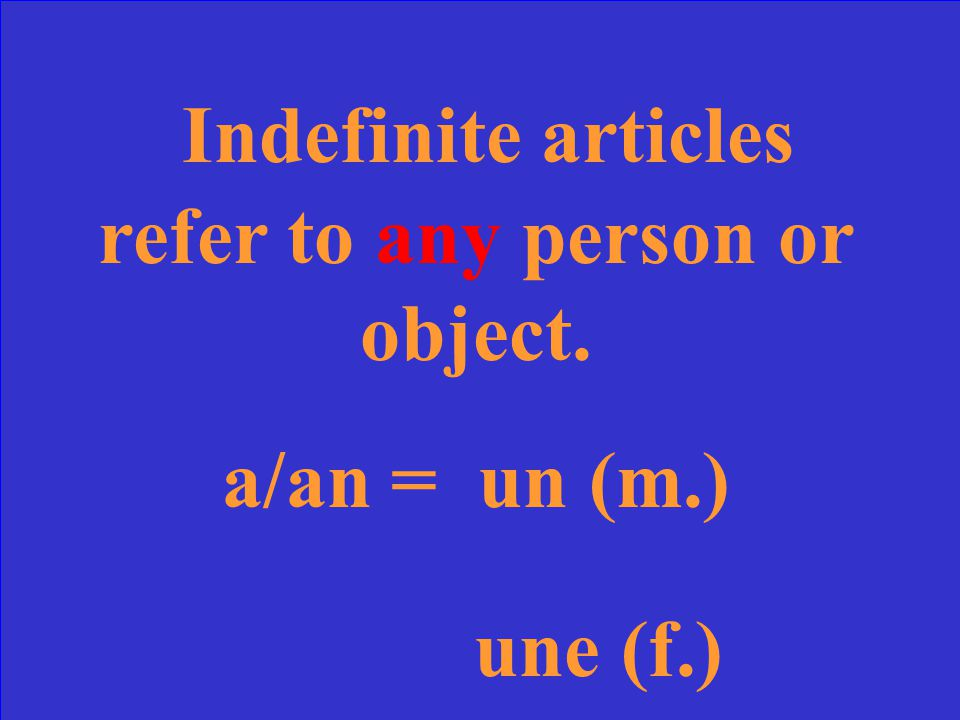What are indefinite articles Give specific examples