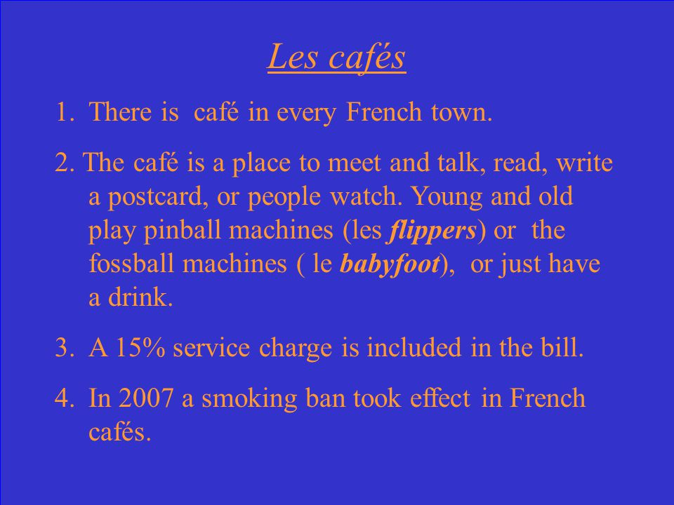 Les cafés What can you tell me about importance of cafés in French culture ( Give at 3 facts)