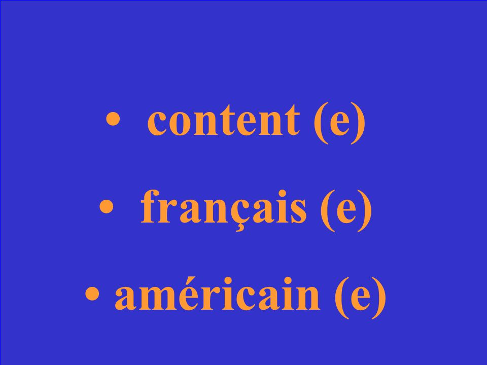 Comment dit-on (happy, French, American ) en français