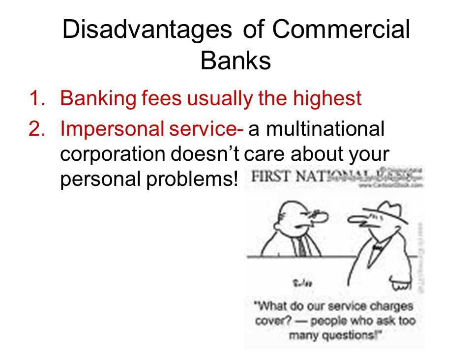 disadvantages of modern banking Once a novelty, electronic banking over the internet has become as commonplace as online shopping that's not surprising because it offers convenience and disadvantages although generally secure, electronic banking is not totally secure it's possible for sophisticated hackers to steal information as.