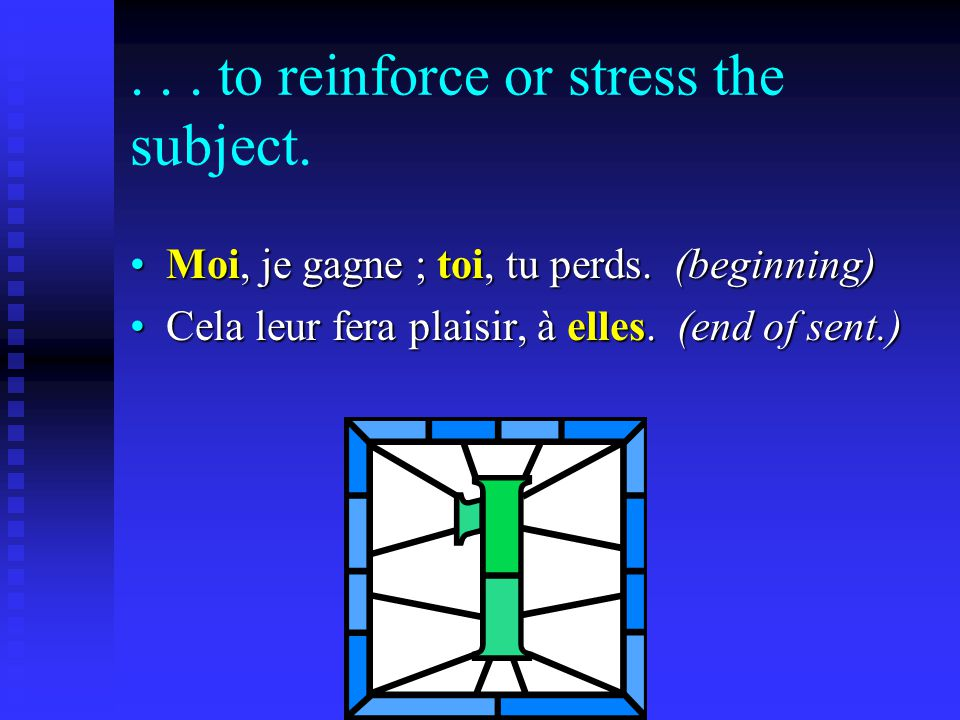 ... to reinforce or stress the subject. Moi, je gagne ; toi, tu perds.