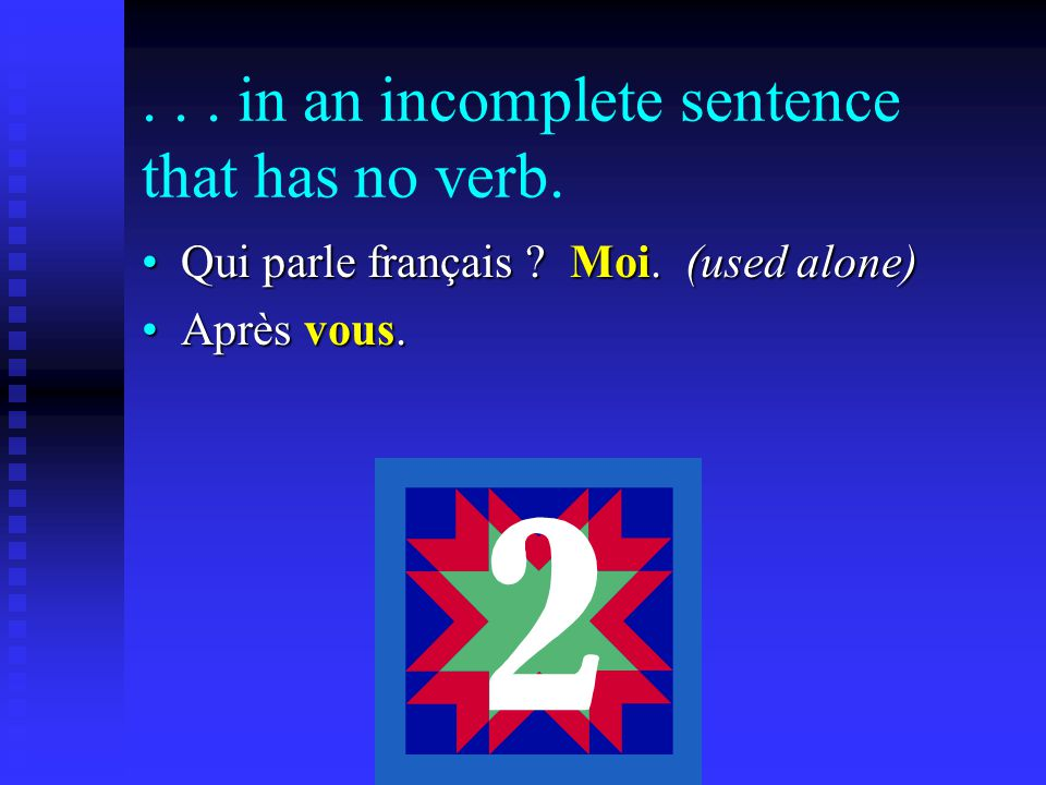 ... in an incomplete sentence that has no verb. Qui parle français .